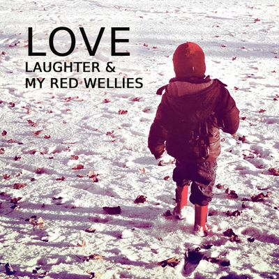 Love, Laughter and my Red Wellies